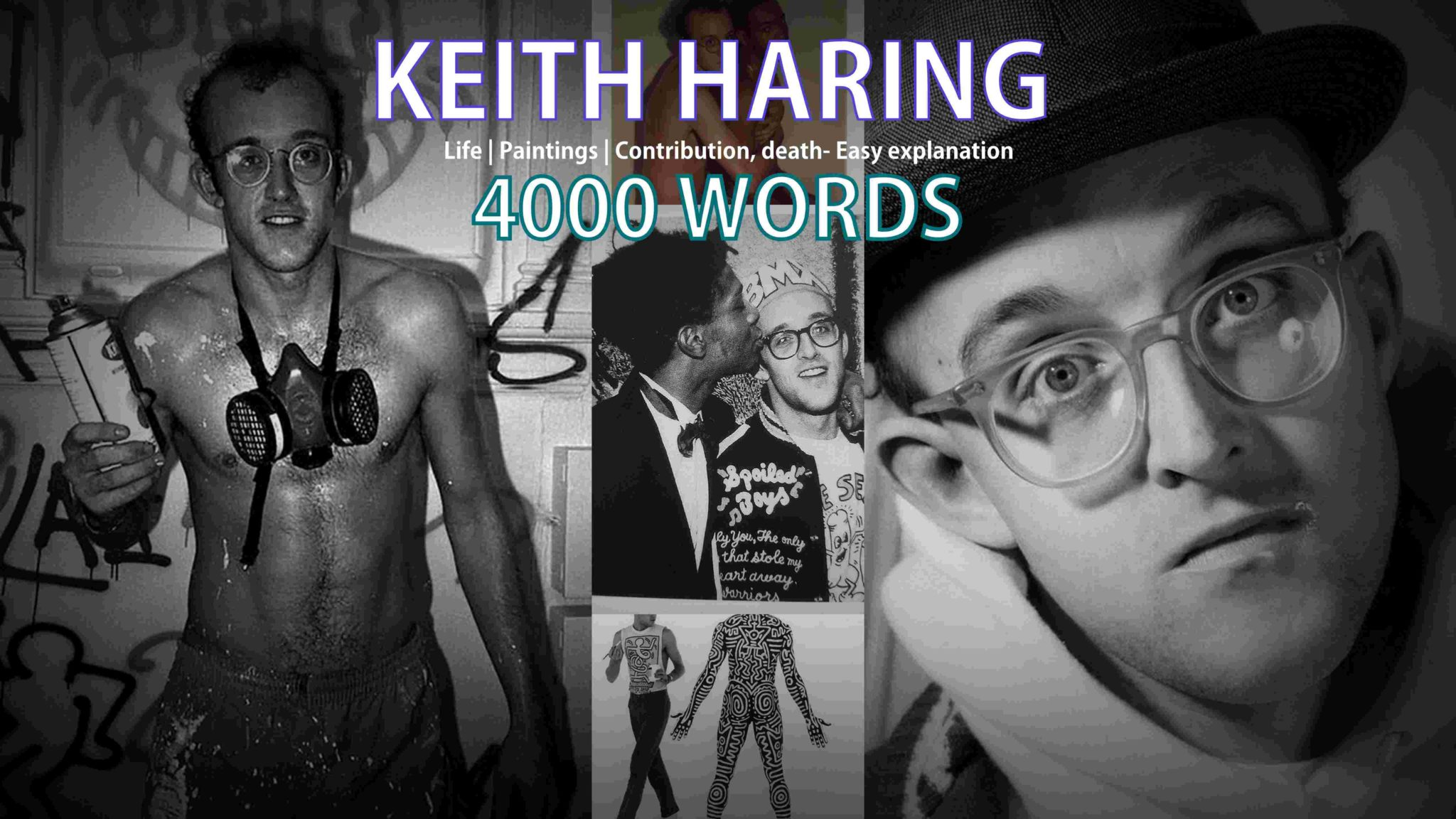 Keith Haring- Life, paintings, contribution, death- Easy explanation