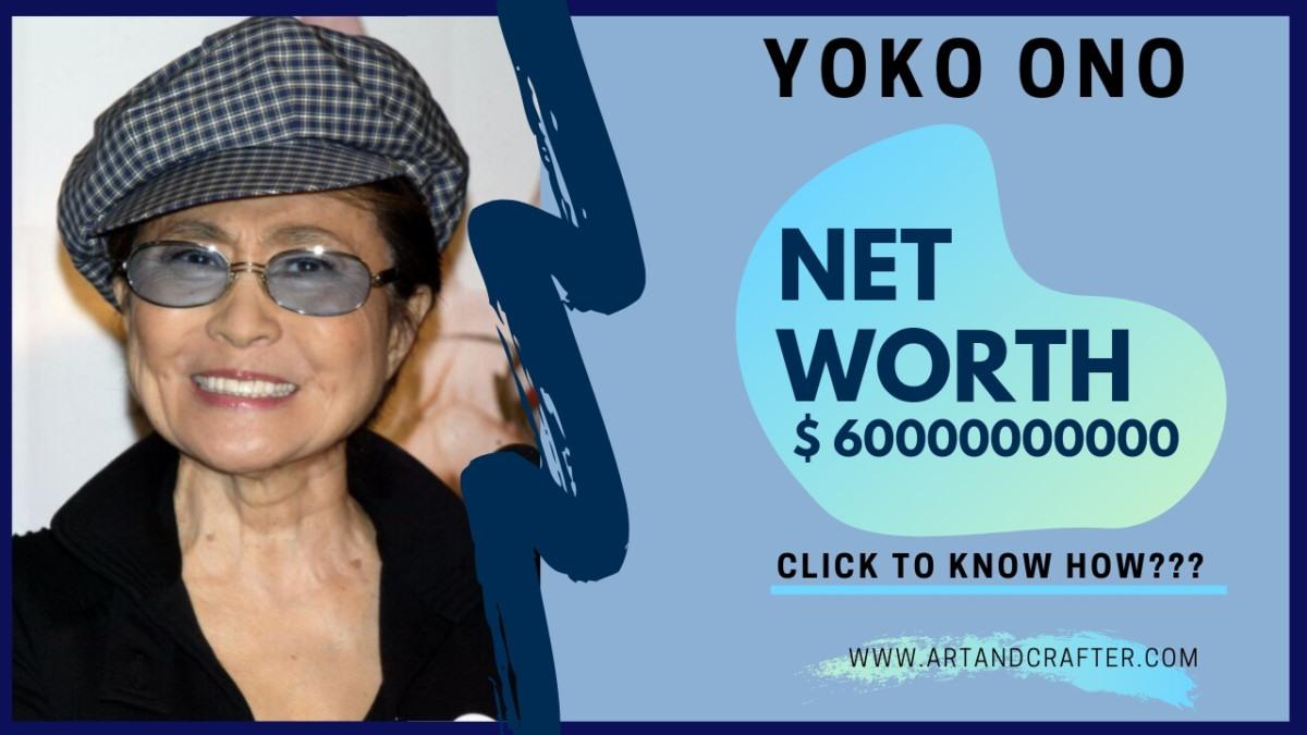 Yoko Ono Net worth | Paintings + Property + Asset | World